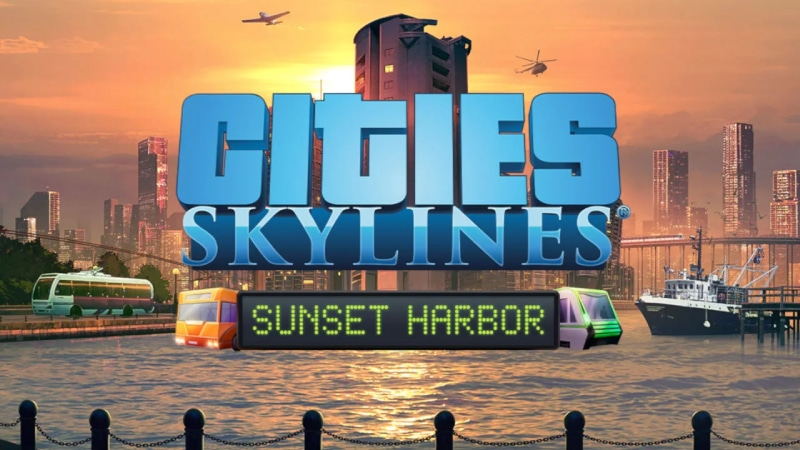 Gamereview: Cities: Skylines – Sunset Harbor