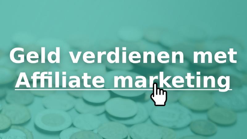 Hoe snel verdien je geld met affiliate marketing?