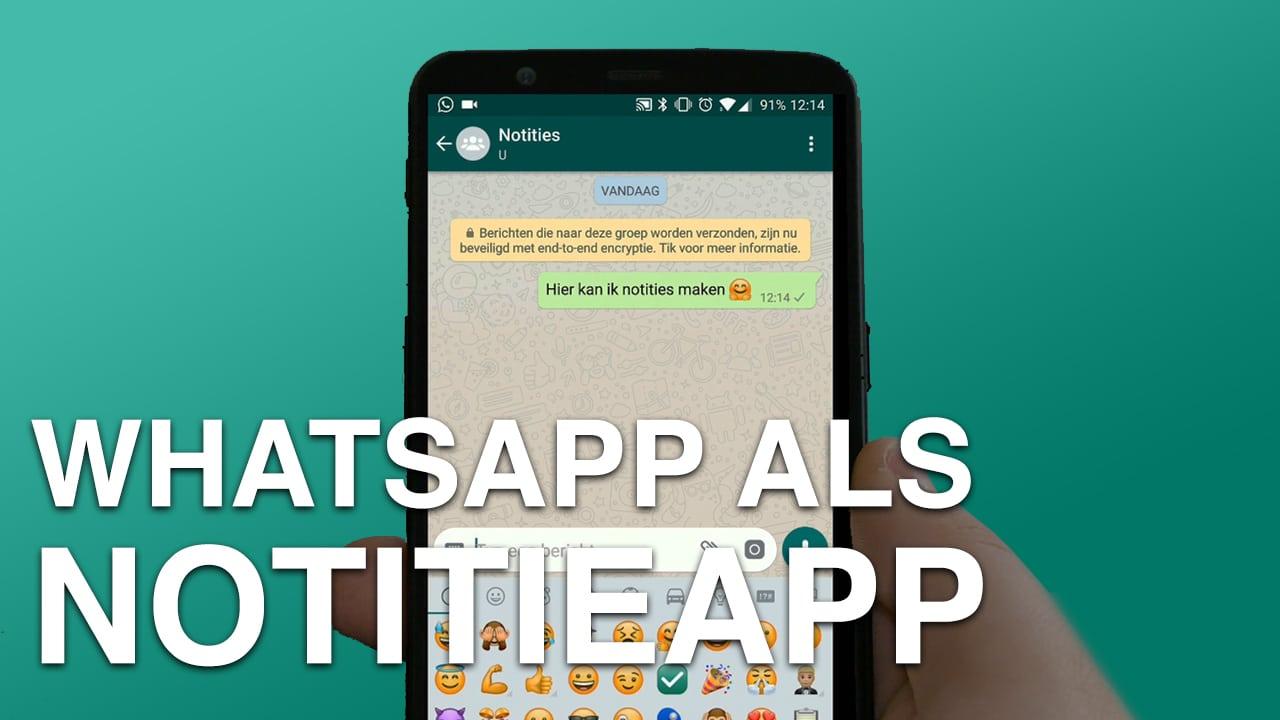 WhatsApp als notitie-app: zo stuur je een appje naar jezelf